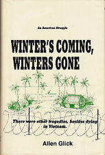 WINTER'S COMING, WINTERS GONE: An American Struggle by Glick 1984 HC 1/1 VIETNAM
