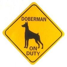 Doberman On Duty Aluminum Dog Sign Won't rust or fade