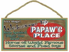 """Welcome to Papaw's Place Home of the World Famous Stories Grandfather Sign 5x10"""""""