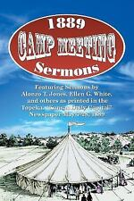 1889 Camp Meeting Sermons by et al, Ellen G. White and Alonzo T. Jones (2013,...