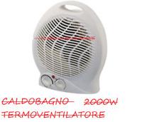 Caldobagno 2000W stufa stufetta elettrica riscaldamento termoventilatore caldo