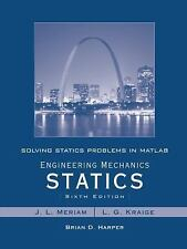 Engineering Mechanics Statics : Solving Statics Problems in MATLAB by Brian...