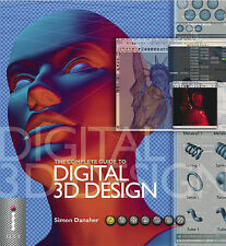 The Complete Guide to Digital 3D Design (Complete Guides), Simon Danaher, Good B