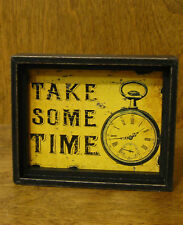 """SIGNS #37669C TAKE SOME TIME, 3.75"""" x 4.75"""" NEW from Retail Store"""