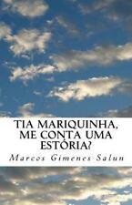 Tia Mariquinha, Me Conta Uma Estória? by Marcos Gimenes Salun (2014, Paperback)