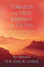 Towards the True Kinship of Faiths: The Dalai Lama