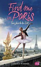 Find me in Paris - Tanz durch die Zeit von Wimmer, ... | Buch | Zustand sehr gut