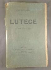 J.-B. LAGLAIZE / LUTECE ROMAN HISTORIQUE / 1888 MARPON & FLAMMARION