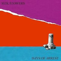 Silk Flowers - Days of Arrest [New Vinyl LP]