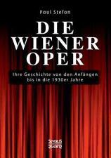 Die Wiener Oper by Paul Stefan (2016, Paperback)