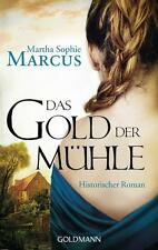 Marcus, Martha Sophie - Das Gold der Mühle: Historischer Roman