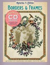 Memories of a Lifetime: Borders & Frames: Artwork for Scrapbooks & Fabric-Transf