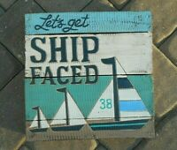 DEI Wood Carved Sign, Let's Get Ship Faced, 12 x 12