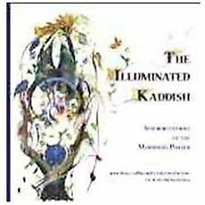 The Illuminated Kaddish : Interpretations of the Mourner's Prayer by Hyla...
