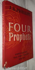 FOUR PROPHETS AMOS HOSEA FIRST ISAIAH MICAH A Modern Translation J B Phillips di