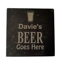 Engraved Personalised Natural Slate Coaster Beer Goes here Gift Mat