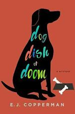 Agent to the Paws: Dog Dish of Doom : An Agent to the Paws Mystery by E. J....