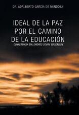 Ideal de la Paz Por el Camino de la EducaciÓN : La Confrencia en Londres...