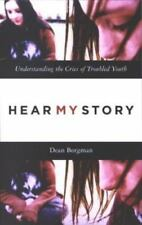 Hear My Story: Understanding the Cries of Troubled Youth-ExLibrary