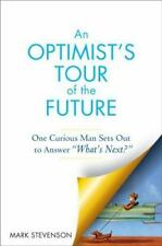 """An Optimist's Tour of the Future : One Curious Man Sets Out to Answer """"What's Ne"""