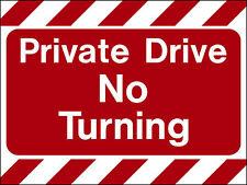 Private Drive no turning sign