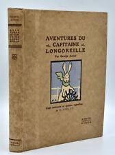 George Auriol : AVENTURES DU CAPITAINE LONGOREILLE -1921. Art nouveau -Bel envoi