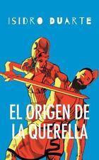 El Origen de la Querella by Isidro Duarte Oteron (2016, Paperback)
