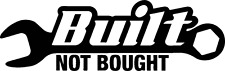 BUILT NOT BOUGHT Funny Car Window Bumper JDM Vinyl DECAL sticker Winter Beater