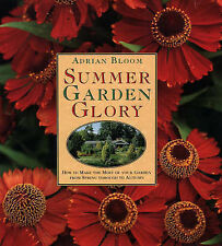 USED (VG) Summer Garden Glory: How to Make the Most of Your Garden from Spring T
