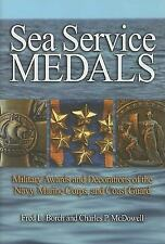 Sea Service Medals: Military Awards and Decorations of the Navy, Marine Corps, a