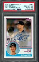 MIKE SOROKA ROOKIE 2018 Topps Update 1983 Autographs PSA DNA 10 GEM MINT Braves