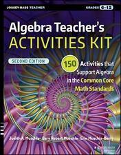 Algebra Teacher's Activities Kit: 150 Activities that Support Algebra in the Com