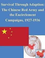 Survival Through Adaption: the Chinese Red Army and the Encirclement Campaign...