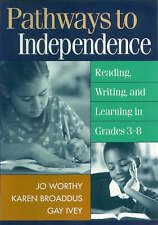 NEW Pathways to Independence: Reading, Writing, and Learning in Grades 3-8