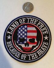 """Land Of The Free Because Of The Brave""  Embroidered Iron On Patch! 4"" Round"