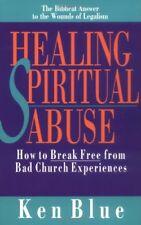 Healing Spiritual Abuse: How to Break Free from Ba