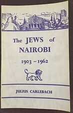 The JEWS of NAIROBI 1903 - 1962 Julius Carlebach Kenya East Africa