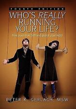 Who's Really Running Your Life? Fourth Edition: Free Your True Self From Cust...