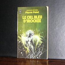 Pierre Pelot - Le ciel bleu d'Irockee / Pocket 1980