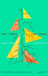 The Trees The Trees by Heather Christle, 9781472154736