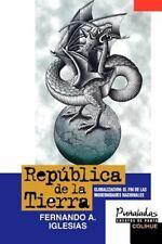 Republica de la Tierra : Globalizacion: El Fin de lal Modernidades Nacionales...