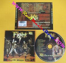 CD FIGHT K5 The war of words demos 2007 METAL GOD MGE7077104 (Xs9) no lp mc dvd