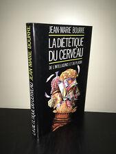 Jean-Marie Bourre LA DIETETIQUE DU CERVEAU DE L'INTELLIGENCE ET DU PLAISIR CA13B