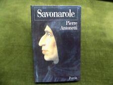 SAVONAROLE Le Prophète désarmé Piere Antonetti - Dominicains Florence
