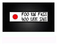 Foo Kin Fast Hoo Lee Shit Autoaufkleber Japan Sticker Aufkleber JDM  18,5x 5,5cm