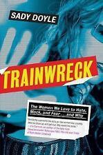 Trainwreck: The Women We Love to Hate, Mock, and Fear, and Why, Sady Doyle, New
