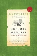 Matchless : A Christmas Story by Maguire, Gregory