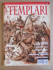 TEMPLARI Rivista su Cavalieri e medioevo n°1 2001 - Ordine del Tempio  [G504]