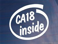 CA18 INSIDE Novelty Car/Window/Bumper Sticker - Ideal For Nissan 180SX/Silvia