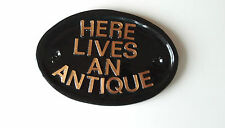 Here Lives An Antique, funny sign,welcome sign, house sign ,resin plaque